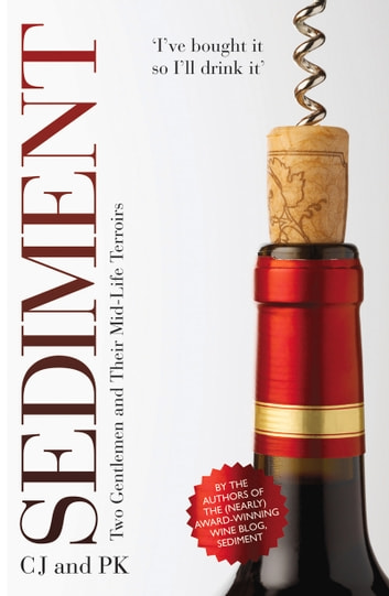 Sediment - Two Gentlemen And Their Mid-Life Terroirs ebook by PK