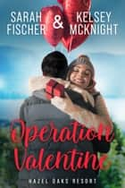 Operation Valentine ebook by Kelsey McKnight, Sarah Fischer