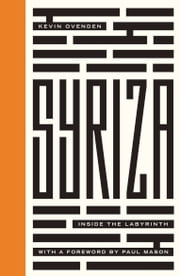 Syriza - Inside the Labyrinth ebook by Kevin Ovenden,Paul Mason