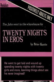 Twenty Nights in Eros ebook by Peter Kanto