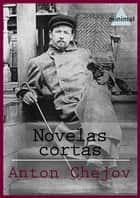 Novelas cortas ebook by Anton Chejov