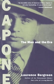 Capone - The Man and the Era ebook by Laurence Bergreen