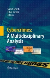 Cybercrimes: A Multidisciplinary Analysis ebook by