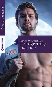 Le territoire du loup ebook by Linda O. Johnston