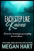 Each Step Like Knives ebook by Megan Hart