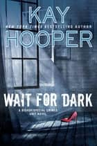 Wait for Dark Ebook di Kay Hooper