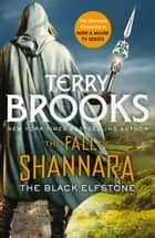 The Black Elfstone: Book One of the Fall of Shannara ebook by