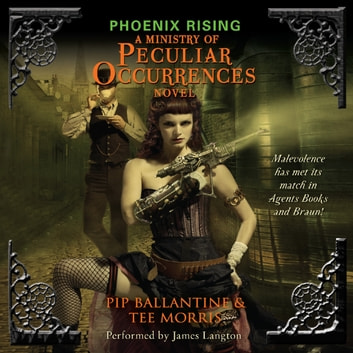 Phoenix Rising - A Ministry of Peculiar Occurrences Novel audiobook by Pip Ballantine,Tee Morris
