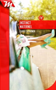 Instinct maternel - Nouvelle eBook by Tangi Talarmin