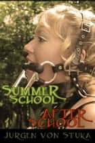 Summer School & After School, The Ponygirl Omnibus Edition - The Ponygirl Omnibus Edition ebook by Jurgen von Stuka