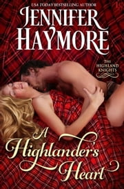 A Highlander's Heart - A Highland Knights Novel ebook by Jennifer Haymore