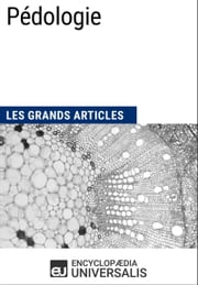 Pédologie - Les Grands Articles d'Universalis ebook by Encyclopædia Universalis