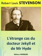 L'étrange cas du docteur Jekyll et de Mr Hyde ebook by Robert Louis STEVENSON