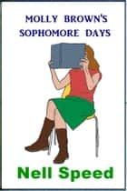 Molly Brown's Sophomore Days ebook by Nell Speed