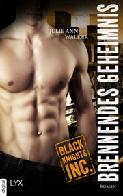 Black Knights Inc. - Brennendes Geheimnis ebook by Julie Ann Walker, Michael Krug