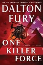 One Killer Force - A Delta Force Novel ebook by