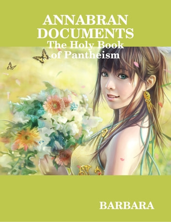 Annabran Documents, the Holy Book of Pantheism ebook by Barbara
