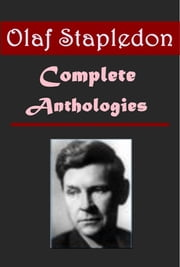 Complete Science Fantasy Anthologies of Olaf Stapledon ebook by Olaf Stapledon