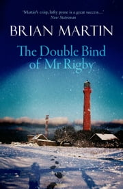 The Double Bind of Mr Rigby ebook by Brian Martin