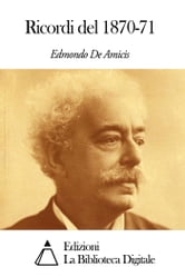 Ricordi del 1870-71 ebook by Edmondo De Amicis