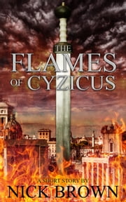 The Flames of Cyzicus: A Cassius Corbulo short story ebook by Nick Brown