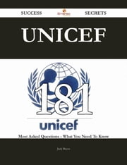 UNICEF 181 Success Secrets - 181 Most Asked Questions On UNICEF - What You Need To Know ebook by Judy Reyes