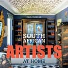 South African Artists at Home ebook by Paul Duncan