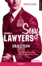 Sexy Lawyers Saison 1 Episode 2 Objection ebook by Emma Chase, Robyn stella Bligh