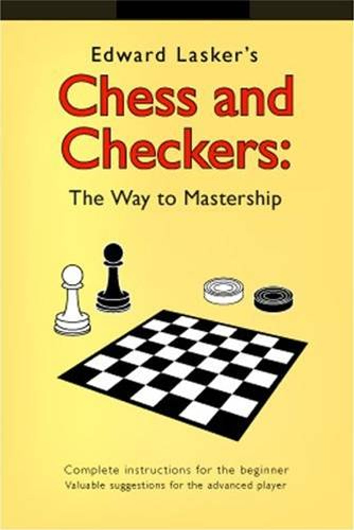 A World Champion's Guide To Chess: Step-By-Step Instructions For Winning  Chess The Polgar Way eBook by Edward Lasker   Rakuten Kobo