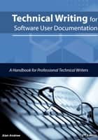 Technical Writing for Software User Documentation ebook by Alan Andrew