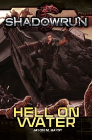 Shadowrun: Hell on Water ebook by Jason M. Hardy