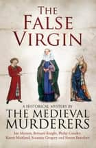 The False Virgin ebook by The Medieval Murderers