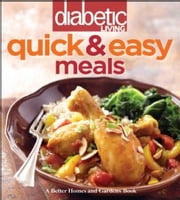 Diabetic Living Quick & Easy Meals ebook by Diabetic Living Editors