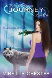Journey 'The Chosen One Trilogy: Book Two' eBook by Mireille Chester