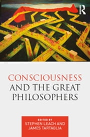 Consciousness and the Great Philosophers - What would they have said about our mind-body problem? ebook by