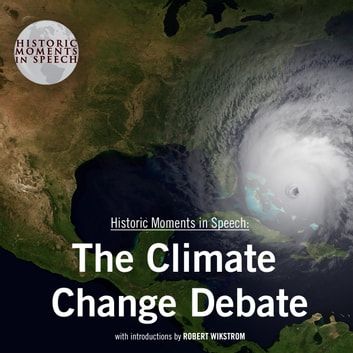 The Climate Change Debate audiobook by the Speech Resource Company,the Speech Resource Company,the Speech Resource Company