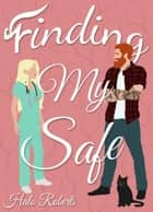 Finding My Safe - The Finding Series, #3 ebook by Halo Roberts