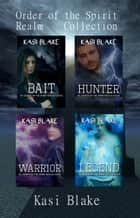 Order of the Spirit Realm Box Set ebook by Kasi Blake