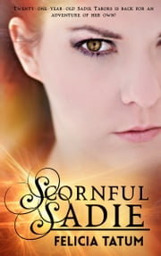 Scornful Sadie ebook by Felicia Tatum
