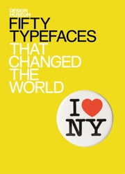 Fifty Typefaces That Changed the World - Design Museum Fifty ebook by John L Walters