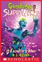 It's Alive! It's Alive! (Goosebumps SlappyWorld #7) ebook by R. L. Stine