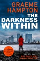 The Darkness Within - A twisty, completely gripping crime thriller ebook by