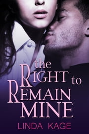 The Right To Remain Mine ebook by Linda Kage