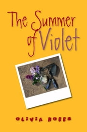 The Summer of Violet ebook by Olivia Hobbs