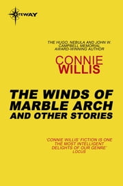 The Winds of Marble Arch And Other Stories ebook by Connie Willis