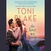 The Love We Keep audiobook by Toni Blake
