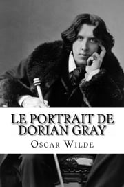 Le Portrait De Dorian Gray - The Picture of Dorian Gray ebook by Oscar Wilde, Albert Savine