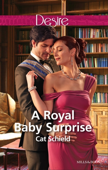 A Royal Baby Surprise ebook by Cat Schield