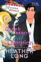 The Greek Hero's Lost Librarian ebook by Heather Long