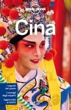 Cina ebook by Lonely Planet, Piera Chen, Megan Eaves,...